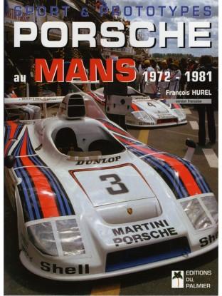 Sport et Prototypes Porsche au Mans 1966-1971+ Sport & Prototypes Porsche au Mans 1972-1981